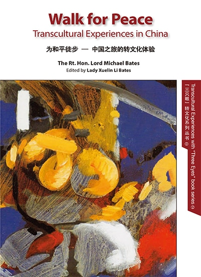 Walk for Peace: Transcultural Experiences in China 《为和平徒步 — 中国之旅的转文化体验》